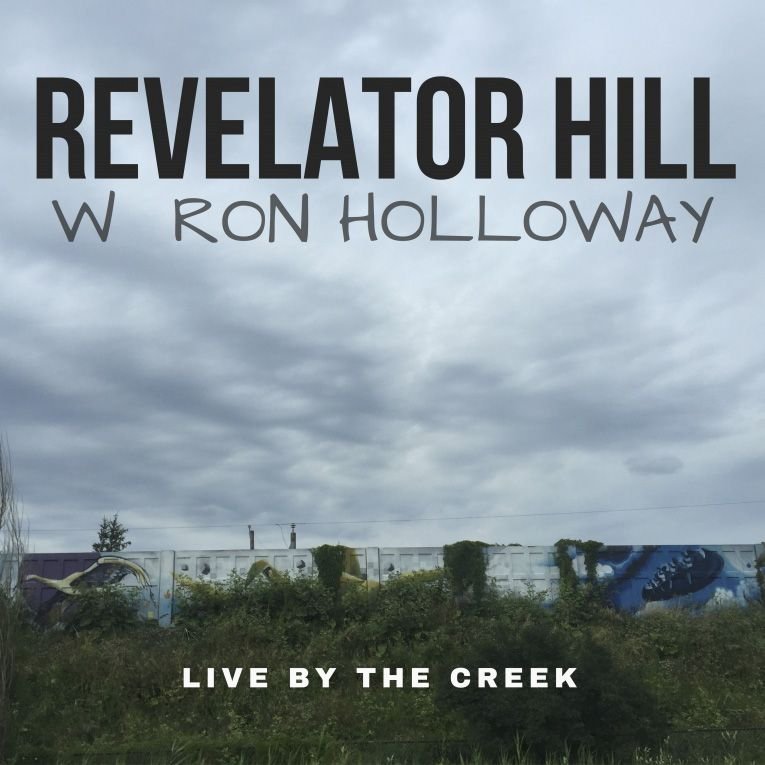 album review, Live by the Creek, Revelator Hill, Ron Holloway, Rock and Blues Muse