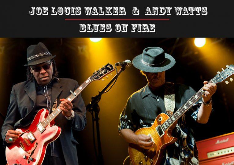 Andy Watts, Joe Louis Walker, Blues on Fire, new single, Rock and Blues Muse