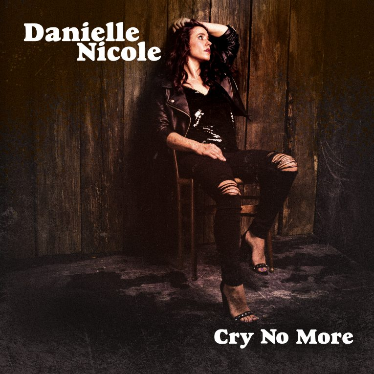 Cry No More, Danielle Nicole, album review, Martine Ehrenclou, Rock and Blues Muse,