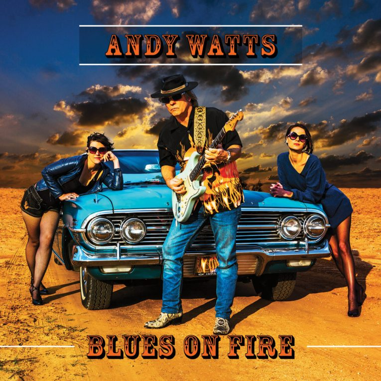 Album Review, Blues On Fire, Andy Watts, Rock and Blues Muse