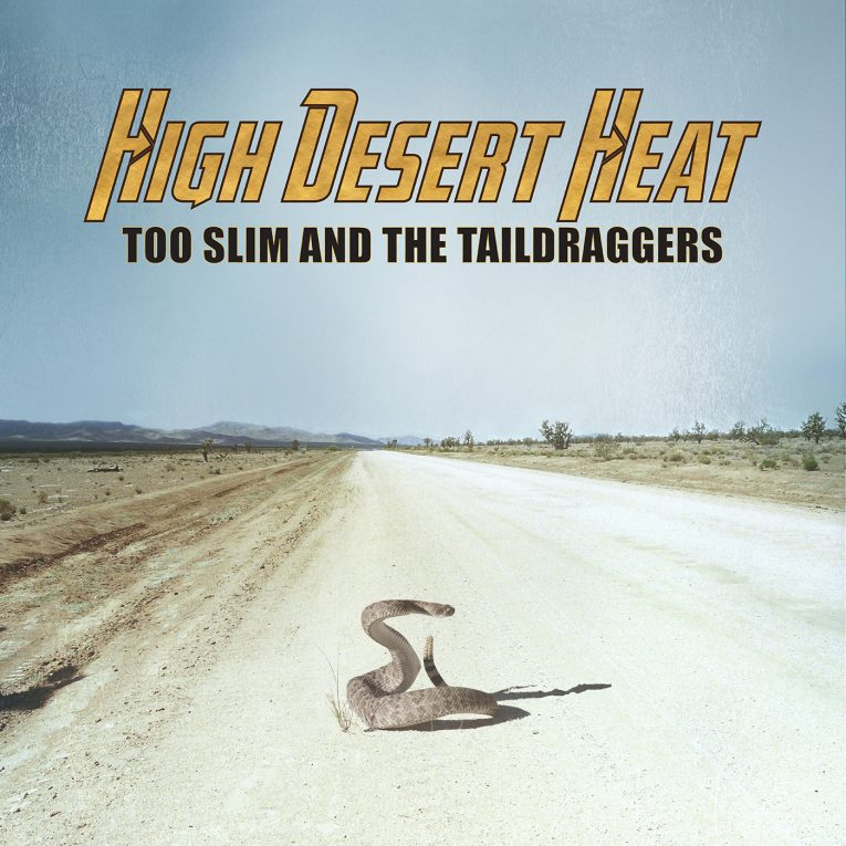 Album review, High Desert Heat, Too Slim and the Taildraggers, Rock and Blues Muse