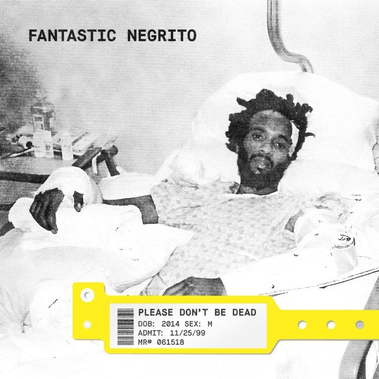 Album review, Please Don't be Dead, Fantastic Negrito, Rock and Blues Muse