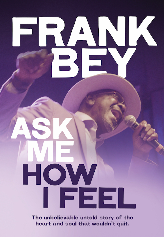 Frank Bey, documentary, Ask Me How I Feel, Kickstarter, Rock and Blues Muse
