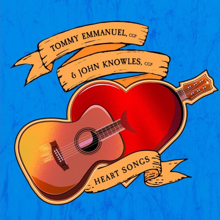 Tommy Emmanuel, John Knowles, announce Heart Songs, Rock and Blues Muse