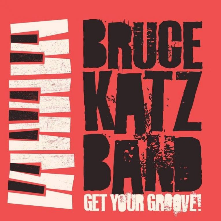 Album review, Get Your Groove, Bruce Katz Band, Rock and Blues Muse