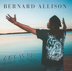 Bernard Allison, Let It Go, Top 20 Albums 2018, Rock and Blues Muse