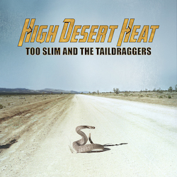 Too Slim And The Taildraggers, <em>High Desert Heat</em>, Top 20 Albums of 2018, Rock and Blues Muse