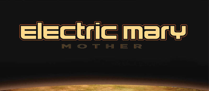 Electric Mary, new album, Mother, Rock and Blues Muse