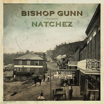 Bishop Gunn. Natchez, review, Rock and Blues Muse