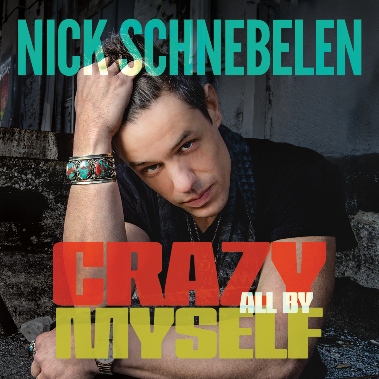 Nick-Schnebelen,-Crazy-All-By-Myself,-album-review Rock And Blues Muse