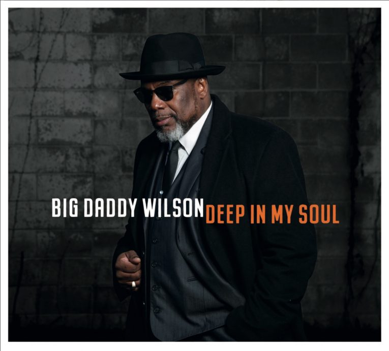 Big Daddy Wilson, album announcement, Deep In My Soul, Rock and Blues Muse