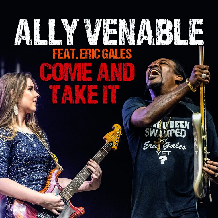 Single premiere, Come And Take it, Ally Venable, Eric Gales, Texas Honey, Rock and Blues Muse, Martine Ehrenclou