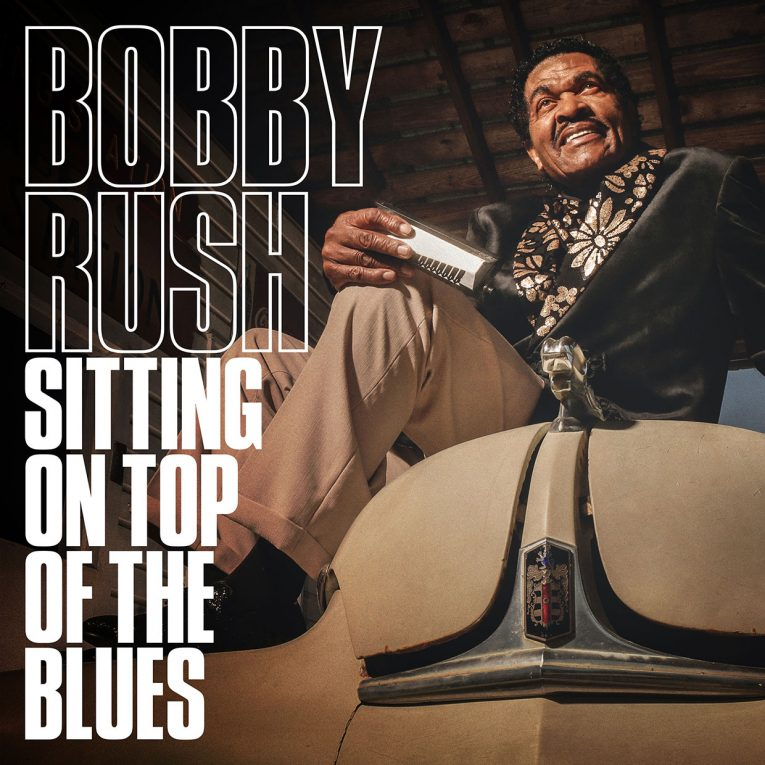 Bobby Rush, new album announcement, Sitting On Top Of The Blues, Rock and Blues Muse