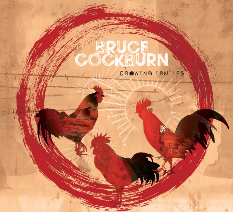 Bruce Cockburn, Crowing Ignites, new album, Rock and Blues Muse