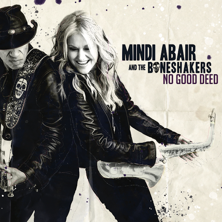 Mindi Abair and the Boneshakers, No Good Deed, album review, Rock and Blues Muse