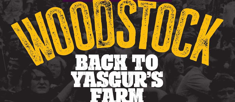 Woodstock Back To Yasgur's Farm