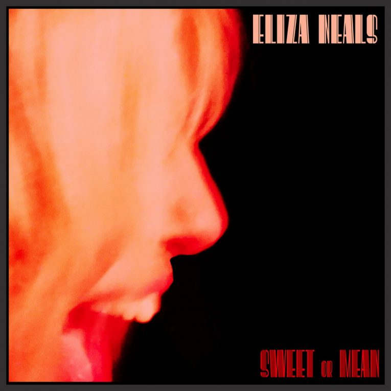 Eliza Neals, Sweet or Mean, review, Tom O'Connor, Rock and Blues Muse