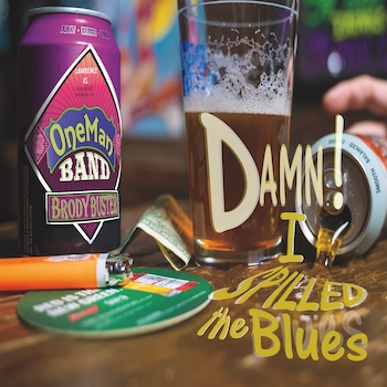 Brody Buster's One Man Band, Damn! I Spilled The Blues, Rock and Blues Muse, Single Premiere