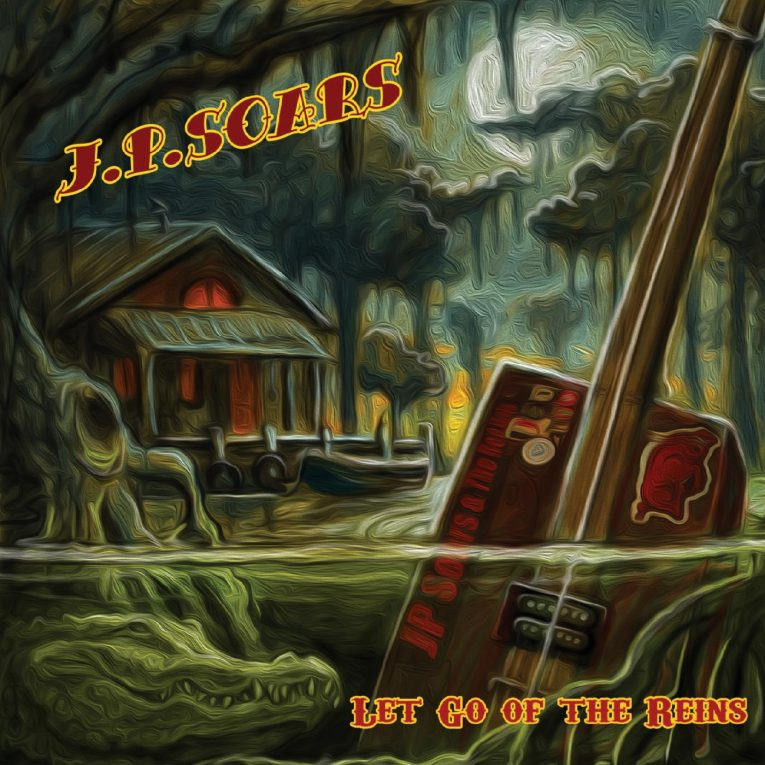 J.P. Soars, Let Go Of The Reins, album review, Rock and Blues Muse