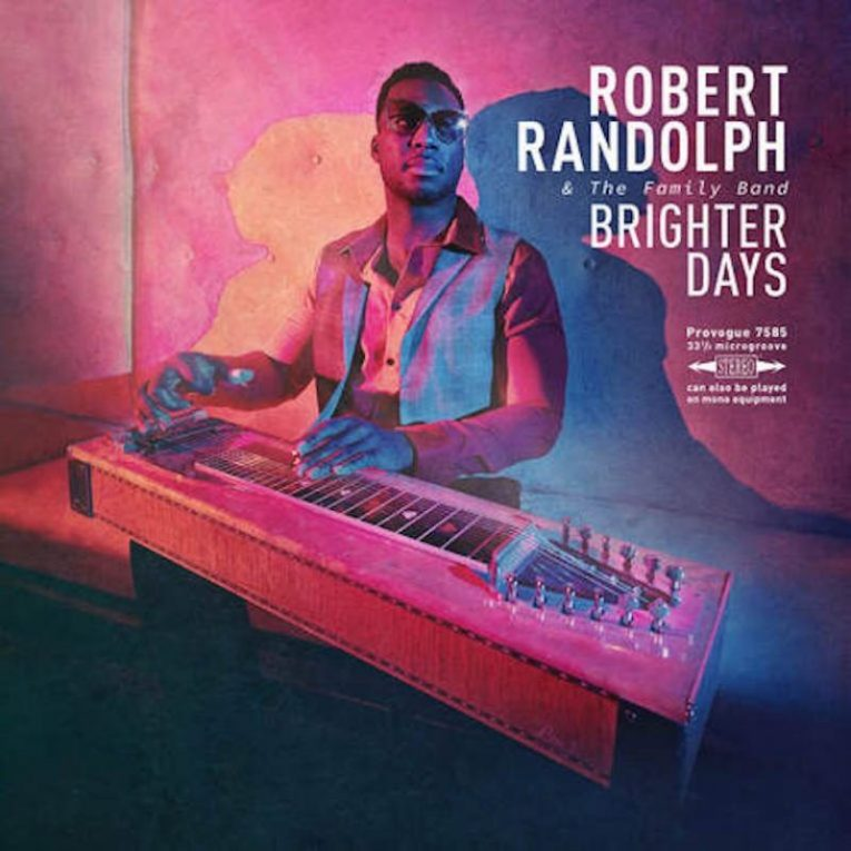 Robert Randolph & The Family Band, Brighter Days, album review, Rock and Blues Muse