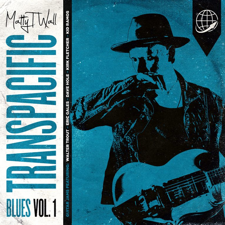 Matty T Wall, Transpacific Blues Vol. 1, album review, Martine Ehrenclou, Rock and Blues Muse
