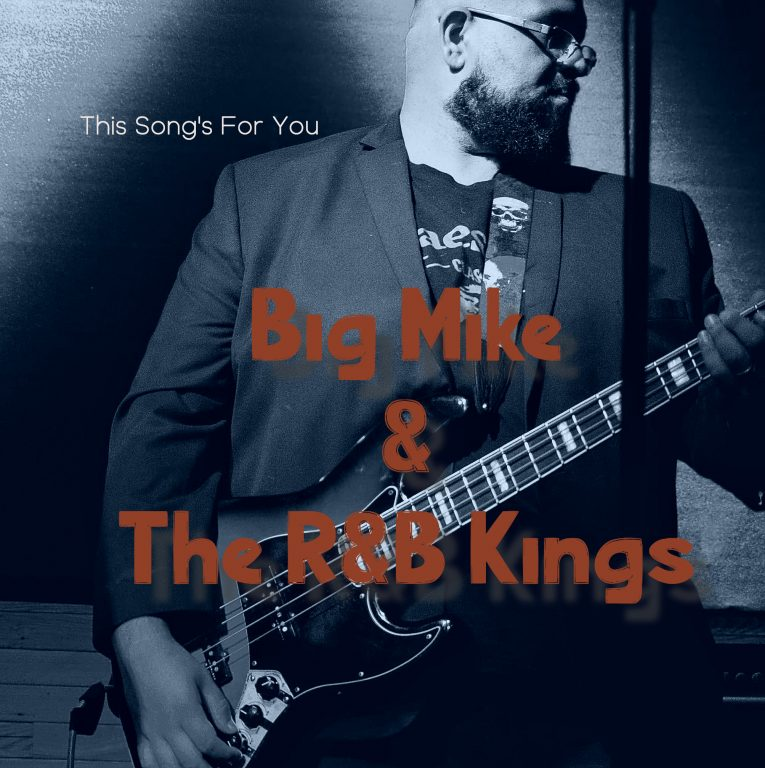 Big Mike & The R&B Kings, new album announcement, This Song's For You, Rock and Blues Muse