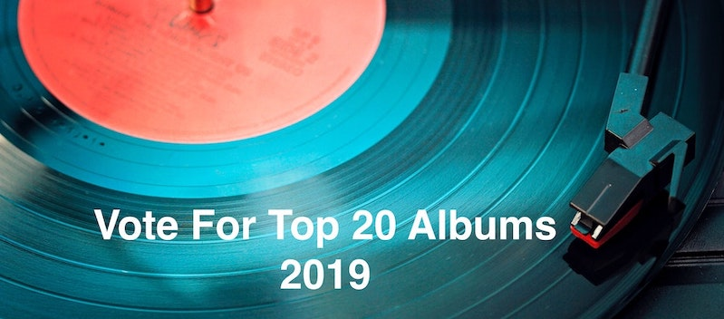 Vote For Top 20 Albums 2019