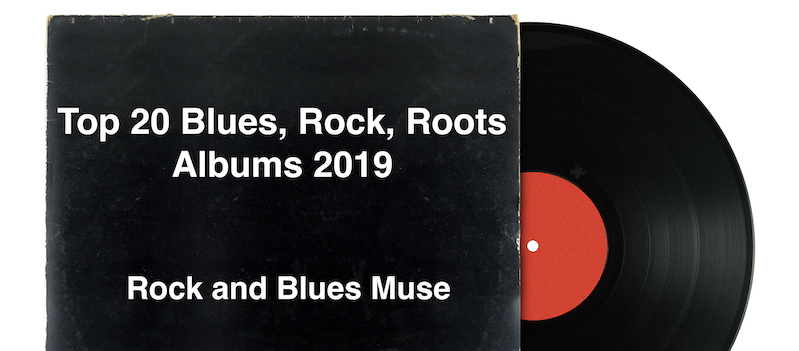 Top 20 Blues, Rock, Roots Albums 2019