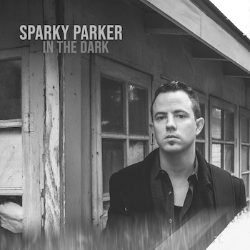 Sparky Parker, In The Dark