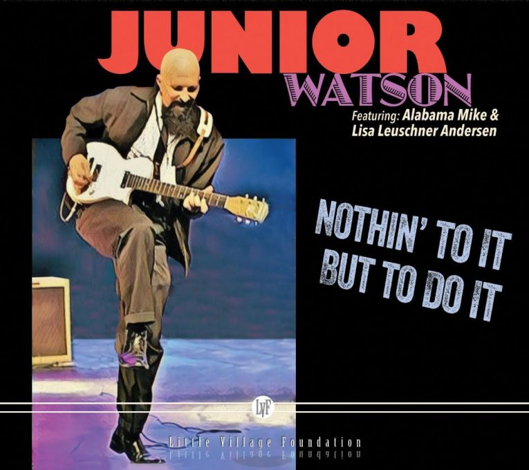 Junior Watson, Nothin To It But To Do It, album review, Rock and Blues Muse