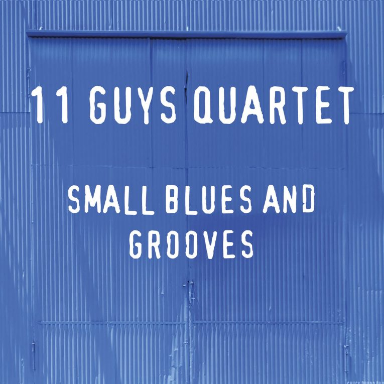 Small Blues and Grooves, 11 Guys Quartet, album review, Rock and Blues Muse