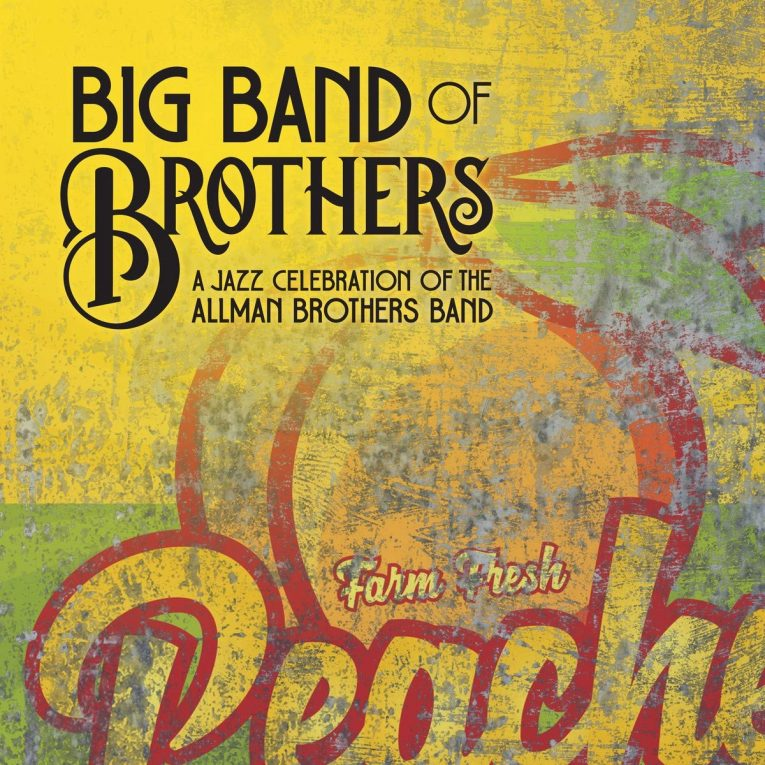Big Band of Brothers A Jazz Celebration of the Allman Brothers Band, album review, Rock and Blues Muse