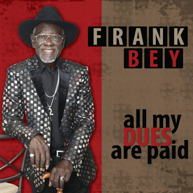 Frank Bey, All My Dues Are Paid, album review, Rock and Blues Muse