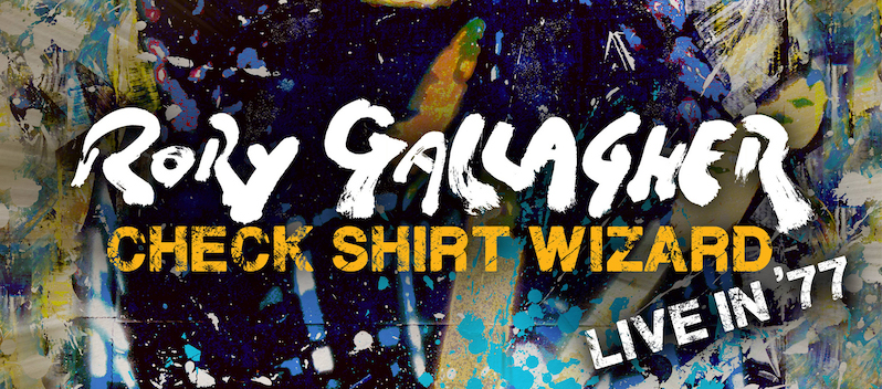 Rory Gallagher Check Shirt Wizard Live '77, new album announcement, Rock and Blues Muse