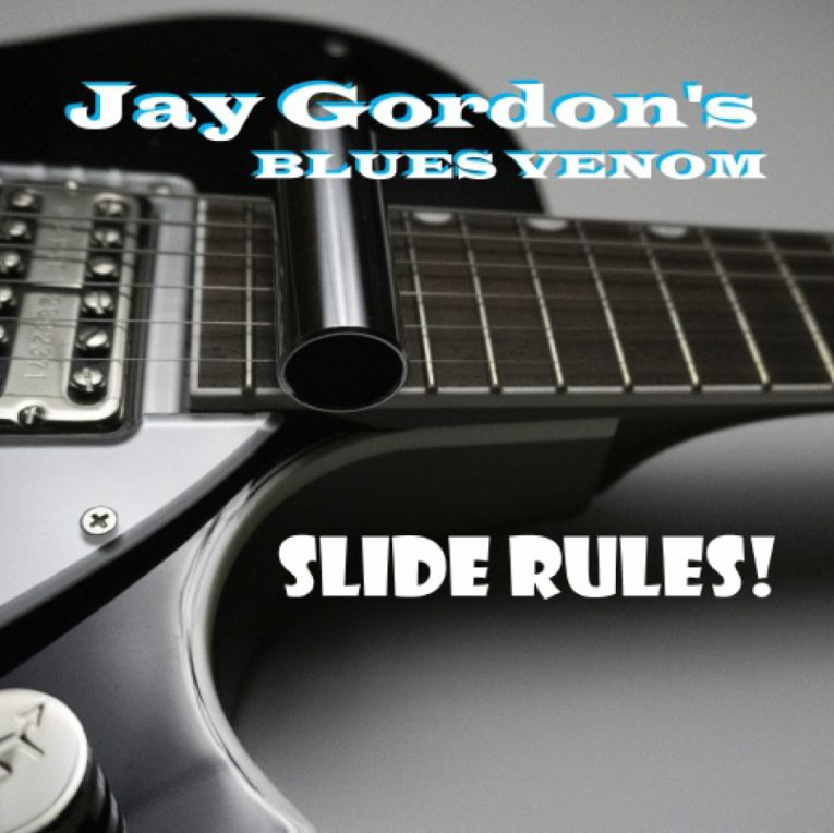 Jay Gordon and Blues Venom, Slide Rules, album review, Rock and Blues Muse