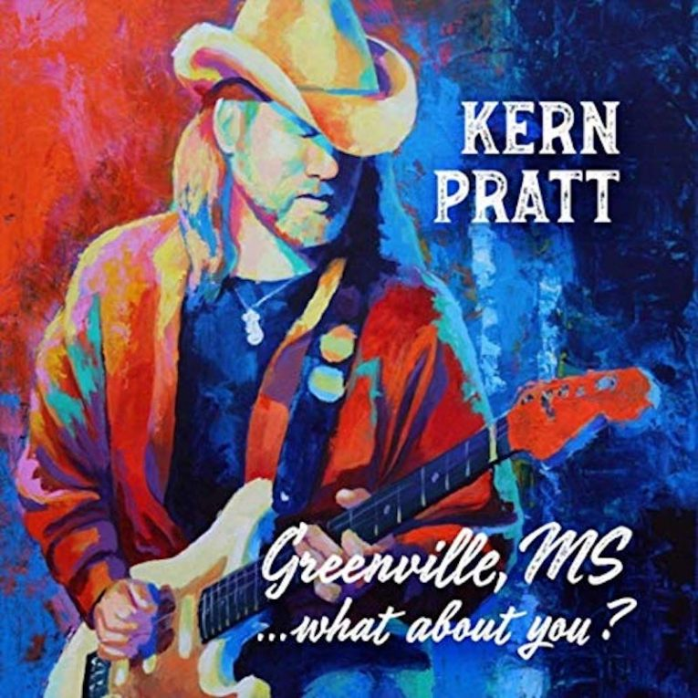 Kern Pratt, Greenville MS...What About You?, album review, Rock and Blues Muse