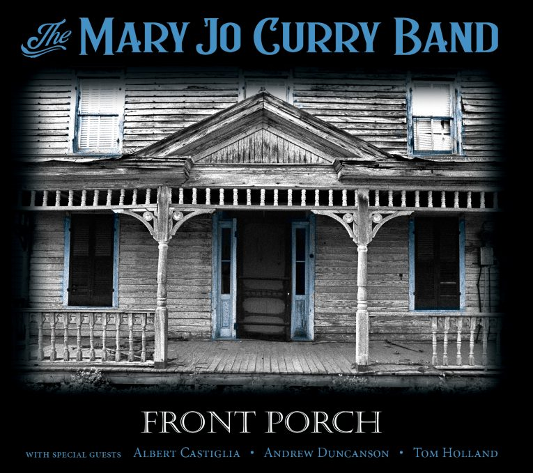 Front Porch, Mary Jo Curry Band, album review, Rock and Blues Muse, Martine Ehrenclou