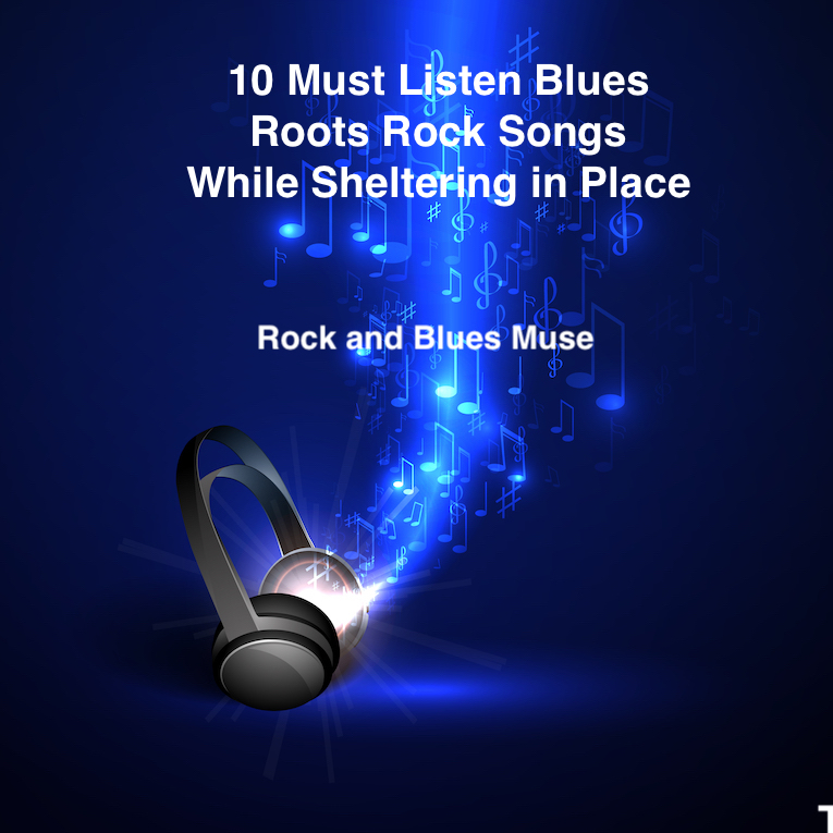 10 Must Listen Blues, Roots Rock Songs While Sheltering in Place, Martine Ehrenclou, Rock and Blues Muse