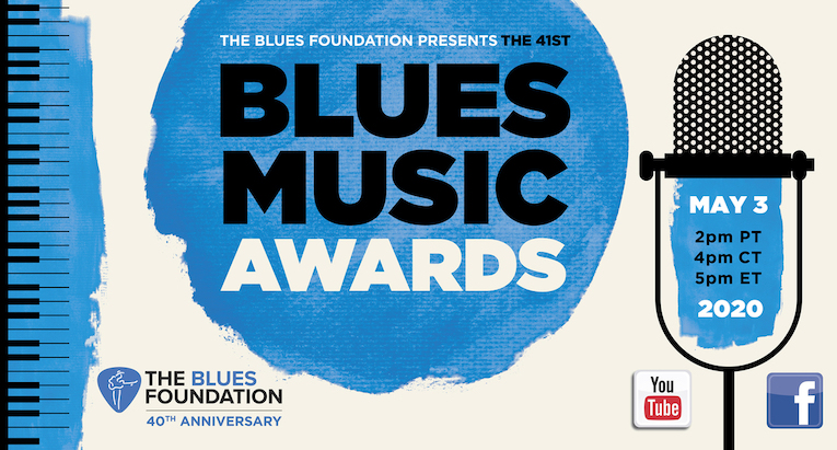The 41st Blues Music Awards Goes Virtual, May 3, live streamed , Blues Foundation Facebook Page, Rock and Blues Muse