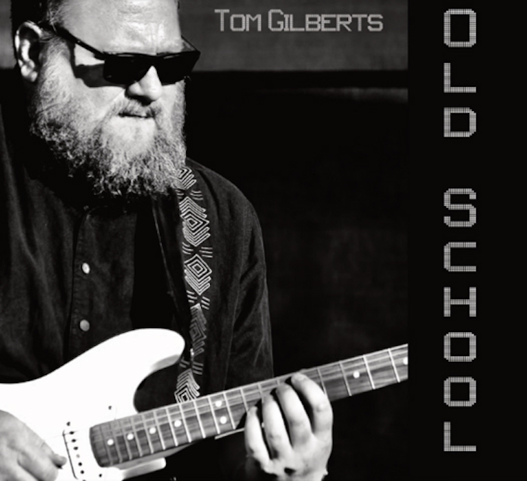 Tom Gilberts, Old School, album review, Rock and Blues Muse, Martine Ehrenclou