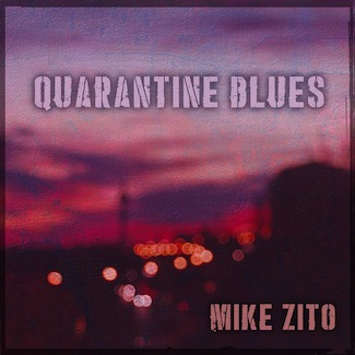 Mike Zito Quarantine Blues