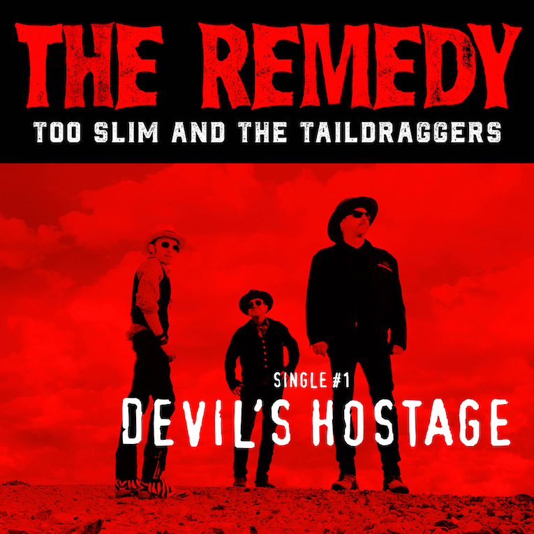 "Single Premiere, ""Devil's Hostage"", Too Slim and the Taildraggers, Rock and Blues Muse"