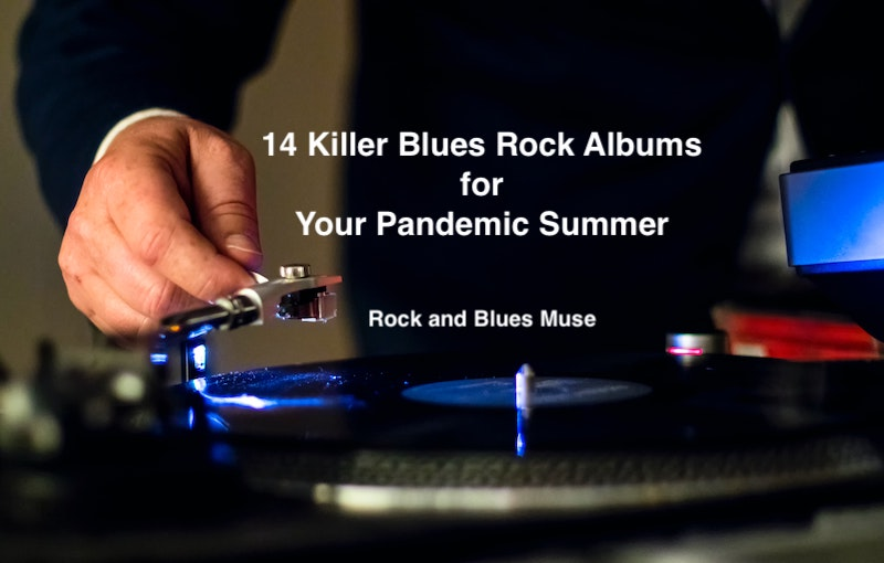 14 Killer Blues Rock Albums for Your Pandemic Summer, Martine Ehrenclou, Mike O'Cull, Rock and Blues Muse