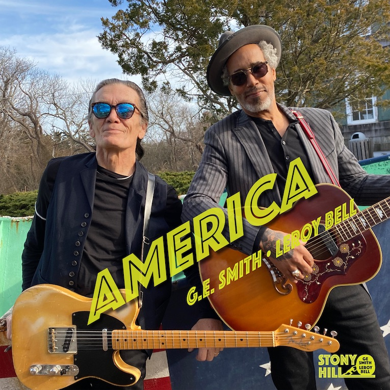 "Blues/Rock Guitar Legend G.E. Smith & Soul/R&B Singer LeRoy Bell Share New Video ""America"", new album, Stony Hill, August 28, Rock and Blues Muse"