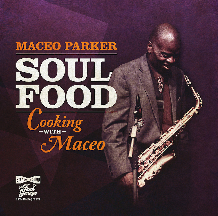 Soul Food-Cooking with Maceo, Maceo Parker, saxophonist, singer, funk music, album review, Rock and Blues Muse, Martine Ehrenclou