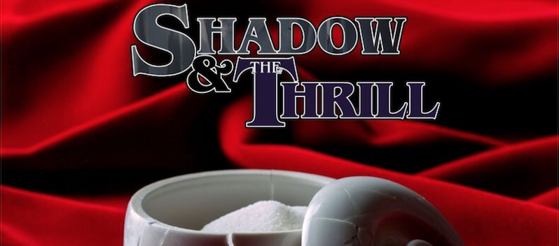 Shadow & The Thrill