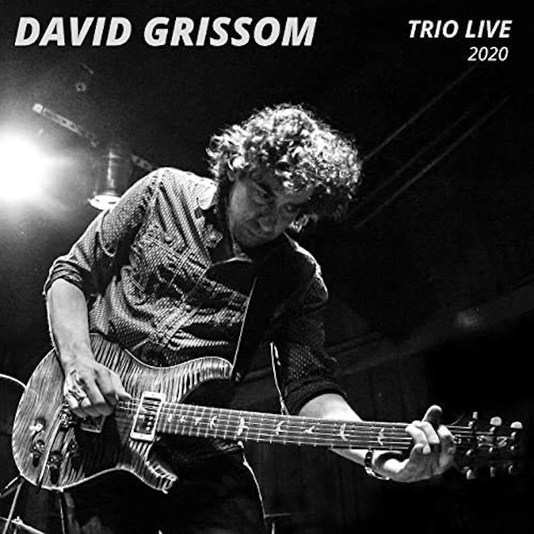 David Grissom, Trio Live 2020, album review, Rock and Blues Muse