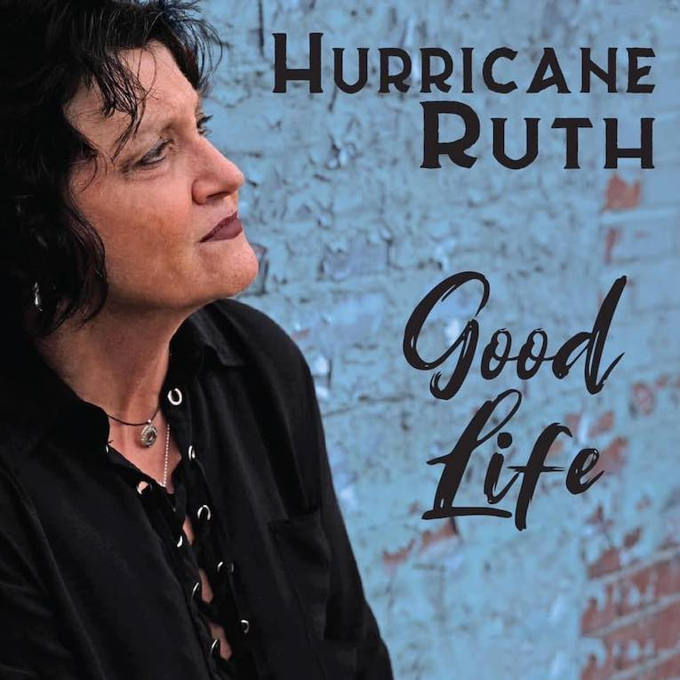 Hurricane Ruth, Good Life, album review, American Showplace Music, July 10, Rock and Blues Muse