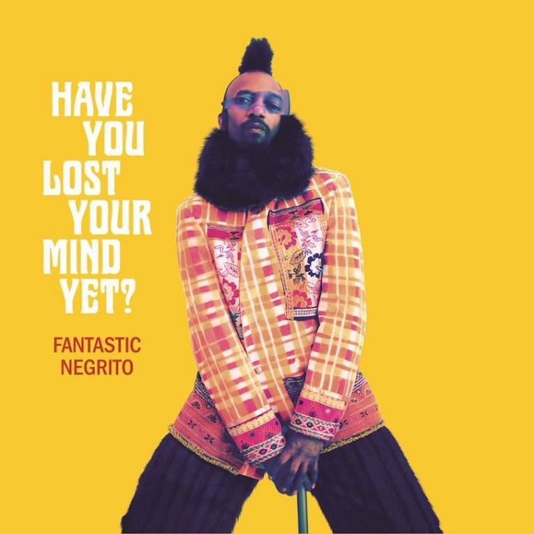 Album review of Have You Lost Your Mind Yet by Fantastic Negrito