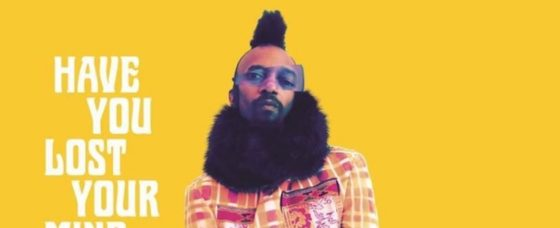 Review: Fantastic Negrito 'Have You Lost Your Mind Yet?'
